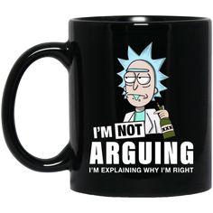 Rick and Morty: I'm not arguing I'm explaining why I'm right Mug available. High quality ceramic mug Dishwasher safe Microwave safe Black gloss. Decorated with