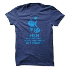 Fish Die Laughing T Shirt, Hoodie, Sweatshirt