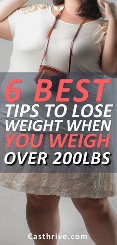6 Best Ways to Lose Weight If You Weigh Over 200 Pounds. You weighed 200 pounds and tried everything you can to lose weight. Do you think that is impossible to make it because you weigh more than the average women and men?