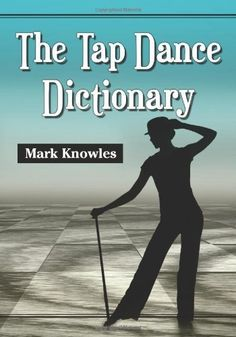 My copy is long gone. I need a new one!!!  The Tap Dance Dictionary by Mark Knowles, http://www.amazon.com/dp/0786471646/ref=cm_sw_r_pi_dp_cj3aqb1YNXPRR