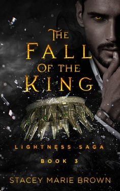 . The Fall of the King . Series: Lightness Saga book 3 Author: Stacey Marie Brown Genre: Paranormal Romance Urban Fantasy Release Date: October 12 2017 Cover Designer: Dane at eBook Launch Synopsis: There is nothing the Unseelie king doesnt acquire. That was until he meets Fionna Cathbad. A fierce druid who wont bow to anyone. Especially Lars. The demon king has every right to kill her her treasonous acts against the crown are undisputable. But she is the key to the one thing he wants more
