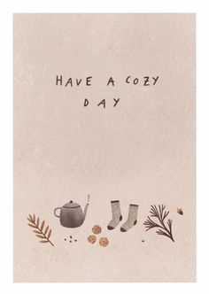 have a cozy day, postcard 2017 - cute rustic Autumn illustrations, cozy hygge drawings. Posca Art, Winter Illustration, Tea Illustration, Illustrator, Fall Wallpaper, Wallpaper Quotes, Autumn Aesthetic, Autumn Cozy, Poster S
