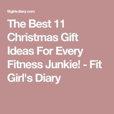 The Best 11 Christmas Gift Ideas For Every Fitness Junkie! - Fit Girl's Diary