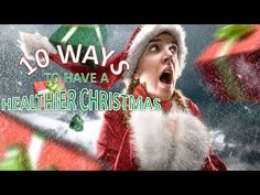 10 Ways To Have A Healthier Christmas|TIPS FOR A HEALTHY CHRISTMAS|Christmas Day Health Information Source: Youtube