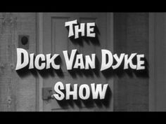 """""""THE DICK VAN DYKE SHOW"""" BLOOPERS AND OUTTAKES"""