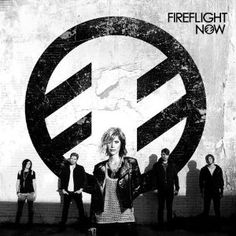 Fireflight- Is one of my favorite bands, they get me pumped up and make me feel bold!