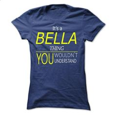 BELLA, Its BELLA Thing, you wouldnt thing - #softball shirt #sweater for fall. I WANT THIS => https://www.sunfrog.com/Names/BELLA-Its-BELLA-Thing-you-wouldnt-thing-Ladies.html?68278