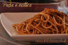 Pasta e mollica è un piatto povero della tradizione del mio Paese: Cassano allo Ionio