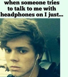 ✖ Pinterest: Kaarina ✖<< yes if I wanted you to talk to me I wouldnt have my headphones in now would I
