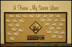 I know my Savior lives cute bulletin board for 2015 The faces are on the verge of creepy, I would have each child write their name on the body of the sheep and glue a white fuzzy on the head.