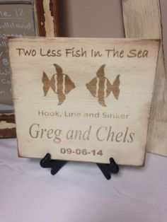 """Two Less Fish In the Sea Wedding Sign. Personalized. 12"""" x 12""""."""