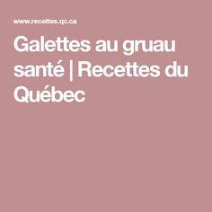 Galettes au gruau santé | Recettes du Québec