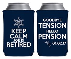 Sheriff Retirement Party Can Coolers Beverage Insulators Cop Retirement Party Favors | Keep Calm I'm Retired (2C) Police | by ThatCustomShop on Etsy #thatcustomshop