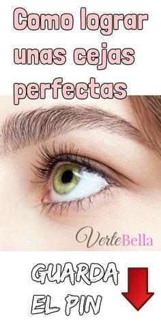 Como lograr unas #cejas #perfectas. Las cejas son una parte muy importante del rostro, le otorga marco y personalidad a la mirada, no debemos olvidarnos de ellas. Tener unas cejas bonitas y con una forma adecuada puede potenciar mucho la belleza y el atractivo de una persona... Beauty Care, Beauty Hacks, Hair Beauty, Tips Belleza, Healthy Tips, Body Care, Eyebrows, Eye Makeup, Fashion Beauty
