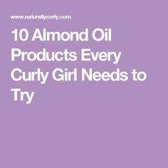10 Almond Oil Products Every Curly Girl Needs to Try