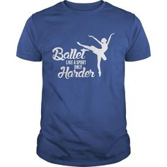 Ballet Like A Sport Only Harder T-Shirts, Hoodies (19$ ==► Order Shirts Now!)