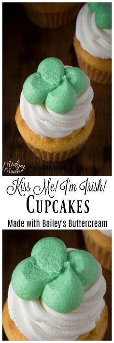 Kiss me I'm Irish cupcakes .... Made with Bailey's Irish cream! #Bailey's #stpatricksday #cupcakes