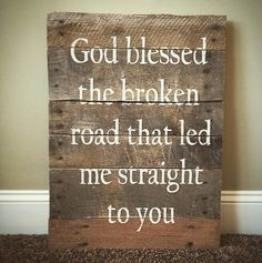God Blessed The Broken Road Wedding SongsWedding