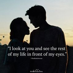 Relationship Quotes - I Look At You - themindsjournal. Cute Love Quotes, Look At You, Love You, My Love, Youre My Person, Christian Movies, Love Dating, Funny Dating Quotes, Husband Love