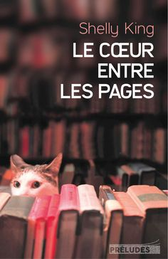 Amazon.fr - Le Coeur entre les pages - Shelly King - Livres