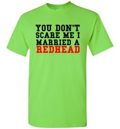 You Don't Scare Me I Married a Redhead Shirt By Tshirt Unicorn Each shirt is made to order using digital printing in the USA. Allow 3-5 days to print the order and get it shipped. This comfy white tee has a classic fit you will love with a seamless collar, taped neck and shoulders. To ensure comfort and durability the shirt has double-needle sleeve and bottom hems. Quarter-turned to eliminate center crease. MATERIALS: 5.3 oz 100% preshrunk cotton (all colors except Sports Grey). Sports Grey…