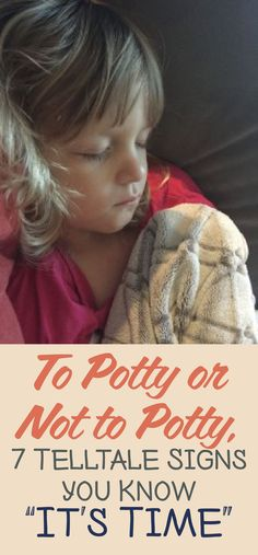 To potty or not to potty? 7 Telltale signs you know it's time!