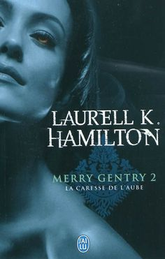 Merry Gentry, tome 2, La caresse de l'aube • Laurell K. Hamilton • J'ai lu - Darklight