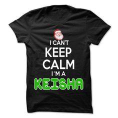 Keep Calm KEISHA... Christmas Time - 0399 Cool Name Shi - #man gift #monogrammed gift. SAVE => https://www.sunfrog.com/LifeStyle/Keep-Calm-KEISHA-Christmas-Time--0399-Cool-Name-Shirt-.html?68278
