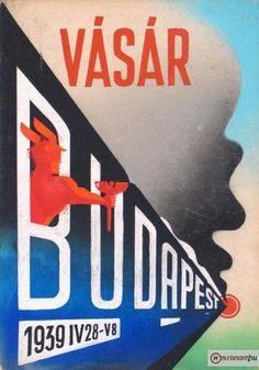 Budapest Vásár plakát Train Posters, Railway Posters, Retro Ads, Retro Vintage, Budapest, Men Are Men, Vintage Posters, Nostalgia, Advertising
