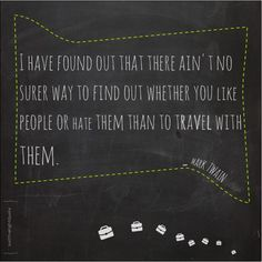 Quote of the day: Mark Twain knew the best way to get to know someone...through travel and adventure! #quote #adventure #travel