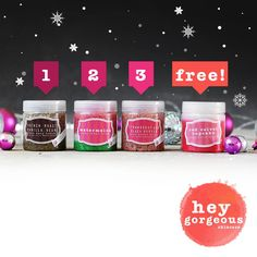 1, 2, 3 Free (one for me) Body scrubs. Perfect gifts www.hey-gorgeous.co.za