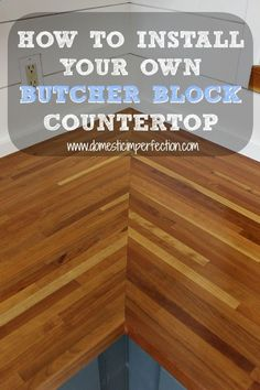 1058346599677123974609 How to install butcher block countertops, including sealer information