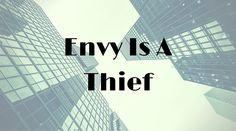 Envy is a Thief | Healthy mind. Better life.