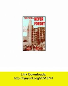 We Will Never Forget Eyewitness Accounts of the Oklahoma City Federal Building Bombing (9781571680815) Jim Ross, Paul Myers , ISBN-10: 1571680810  , ISBN-13: 978-1571680815 ,  , tutorials , pdf , ebook , torrent , downloads , rapidshare , filesonic , hotfile , megaupload , fileserve