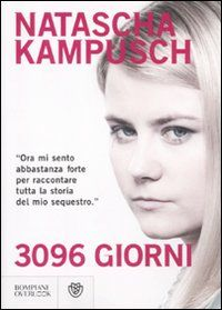 3096 giorni - Natascha Kampusch - 99 recensioni su Anobii