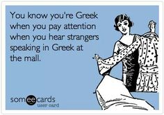 You know you're Greek when you pay attention when you hear strangers speaking in Greek at the mall. Funny Greek Quotes, Greek Memes, Funny Quotes, Greek Sayings, Greek Girl, Greek Culture, Greek Words, People Quotes, Greece