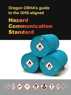 Oregon OSHA's guide to the GHS-aligned hazard communication standard, by the Oregon Occupational Safety and Health Division
