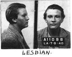 Mugshot 1930's, Her alleged crime is being a lesbian.