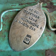 Stamped Vintage Upcycled Spoon Jewelry Pendant - Aged - We Go Together Like Moonshine & A Mason Jar by JuLieSJuNQueTiQue on Etsy