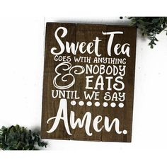 Country Kitchen Decor Sweet Tea Sign ($30) ❤ liked on Polyvore featuring home, home decor, wall art, grey, home & living, kitchen & dining, kitchen décor, grey wall art, gray wall art and country home decor