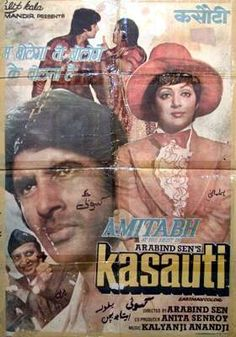 "Kasauti (1974) This Amitabh Bachchan, Hema Malini and Pran starer was directed by Aravind Sen. Music by Kalyanji Anandji had the memorable song, ""Hum Bolega To Bologe Ki Bolta Hai"", picturized on the inimitable Pran."