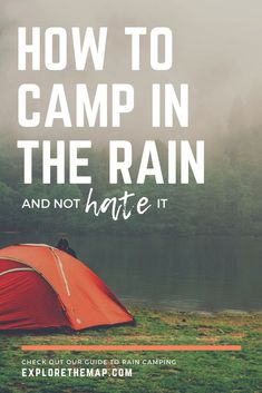 Don't let the rain put a damper on your camping trip! Forget about the rain and learn how to not hate camping in the rain. These rain camping hacks and tips will have you happy and dry while the rain pours on your camping trip. Don't let the rain p Camping And Hiking, Camping Hacks With Kids, Camping In The Rain, Camping Guide, Winter Camping, Camping Checklist, Camping Essentials, Camping Meals, Family Camping