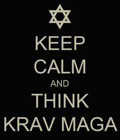 KEEP CALM AND THINK KRAV MAGA