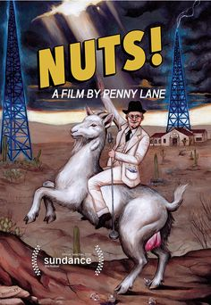Nuts! Documentary about Dr. John Romulus Brinkley, an eccentric genius who built an empire in Depression-America with a goat impotence cure. Animated reenactments, interviews, archival footage. Directed by Penny Lane. 2016