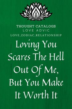 Loving You Scares The Hell Out Of Me, But You Make It Worth It – The Thought Catalogs  #WhatIsLove #loveSayings #Romance #female #quotes #education #entertainment #loveWords #LookingForLove #TrueLove #AboutLove #MyLove #FindLove #LoveQuotes #InLove #RealLove #LoveLive #BestLover #LoveRelationship #LoveAndRelationships #LoveAdvice #Love #LoveCompatibility #LoveStories Easy To Love, Love Can, Real Love, What Is Love, True Love, Zodiac Relationships, Relationship Memes, Love Advice, Love Tips
