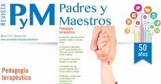 La Pedagogía Terapéutica, en la revista P y M, un elogio a nuestra profesión. P y M (Padres y Maestros), fundada en 1965, es una