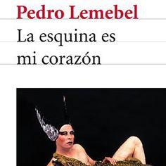"""""""La esquina es mi corazón"""". Pedro Lemebel: """"Detrás de la imagen de mujer famosa, casi siempre existe un modisto, maquillador o peluquero que le arma la facha y el garbo para enfrentar las cámaras. Una complicidad que invierte el travestismo, al travestir a la mujer con la exuberancia coliza negada socialmente"""""""