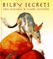 Bilby Secrets by Edel Wignell, illustrated by Mark Jackson, A narrative non-fiction picture book on the bilby, an Australian marsupial. Mark Jackson, Books For Boys, Childrens Books, Easter Bilby, Books Australia, Trade Books, Science Topics, Australian Animals, Australian Desert