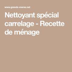 Nettoyant spécial carrelage - Recette de ménage