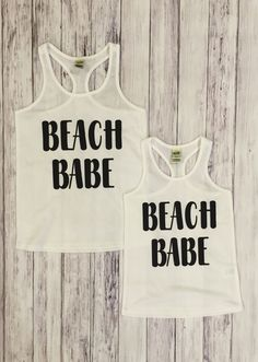 A personal favorite from my Etsy shop https://www.etsy.com/listing/506317221/beach-babe-beach-tanks-sisters-mommy-and